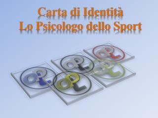 Carta di Identit   Lo Psicologo dello Sport