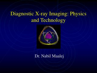 Diagnostic X-ray Imaging: Physics and Technology