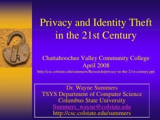 Privacy and Identity Theft in the 21st Century  Chattahoochee Valley Community College April 2008 csc.colstate