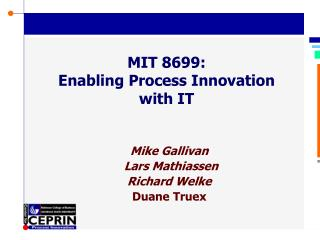 MIT 8699: Enabling Process Innovation with IT