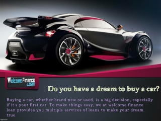 Want to buy a Car than Loan Services from Welcome Finance