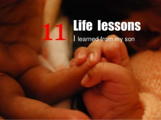 1 Life Lessons I Learned from my Son