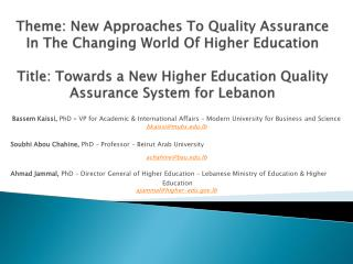 Theme: New Approaches To Quality Assurance In The Changing World Of Higher Education  Title: Towards a New Higher Educat