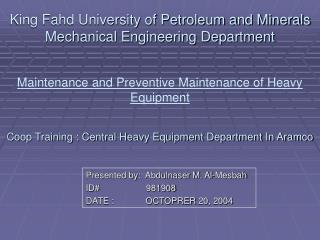 King Fahd University of Petroleum and Minerals Mechanical Engineering Department   Maintenance and Preventive Maintenanc