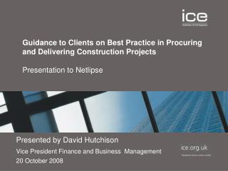 Guidance to Clients on Best Practice in Procuring and Delivering Construction Projects  Presentation to Netlipse