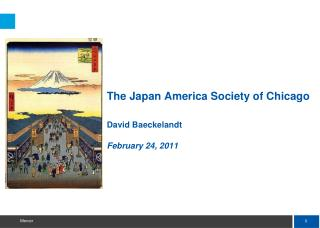 The Japan America Society of Chicago   David Baeckelandt  February 24, 2011