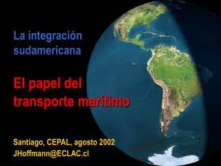 La integraci n  sudamericana  El papel del  transporte mar timo
