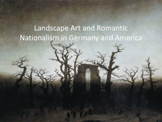 Landscape Art and Romantic Nationalism in Germany and America
