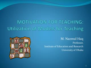 MOTIVATION FOR TEACHING:  Utilization of Models for Teaching