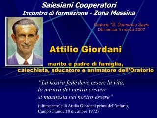 Attilio Giordani  marito e padre di famiglia, catechista, educatore e animatore dell Oratorio
