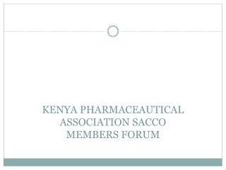 KENYA PHARMACEAUTICAL ASSOCIATION SACCO MEMBERS FORUM