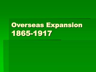 Overseas Expansion  1865-1917