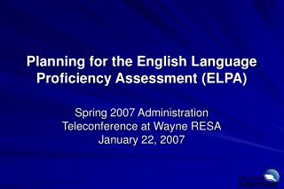 Planning for the English Language Proficiency Assessment ELPA