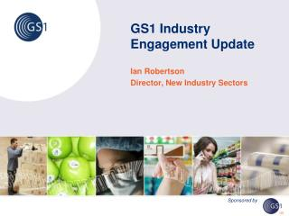 GS1 Industry Engagement Update