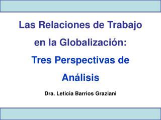 Las Relaciones de Trabajo en la Globalizaci n:  Tres Perspectivas de An lisis