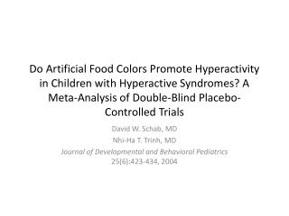 Do Artificial Food Colors Promote Hyperactivity in Children with Hyperactive Syndromes A Meta-Analysis of Double-Blind P