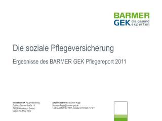 Die soziale Pflegeversicherung Ergebnisse des BARMER GEK Pflegereport 2011