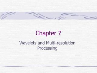 Wavelets and Multi-resolution Processing