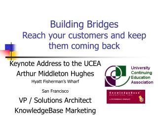 Building Bridges Reach your customers and keep them coming back