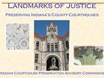 Landmarks of Justice Preserving Indiana s County Courthouses