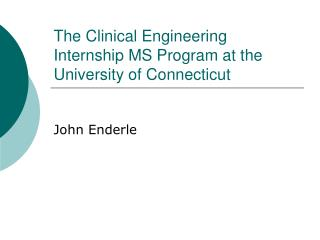 The Clinical Engineering Internship MS Program at the University of Connecticut