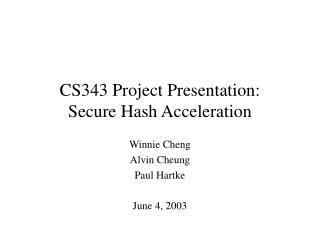 CS343 Project Presentation: Secure Hash Acceleration