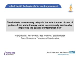To eliminate unnecessary delays in the safe transfer of care of patients from acute therapy teams to community services