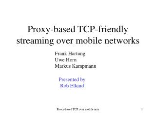 Proxy-based TCP-friendly streaming over mobile networks