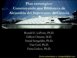 Plan estrat gico: Construyendo una Biblioteca de Alejandr a del Supercurso de Ciencia