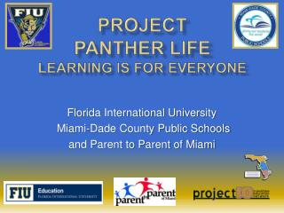 PROJECT  PANTHER LIFE Learning is for Everyone