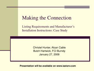 Making the Connection  Listing Requirements and Manufacturer s Installation Instructions: Case Study