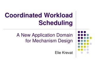 Coordinated Workload Scheduling