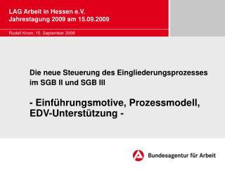 Die neue Steuerung des Eingliederungsprozesses im SGB II und SGB III   - Einf hrungsmotive, Prozessmodell, EDV-Unterst t