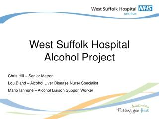 West Suffolk Hospital Alcohol Project