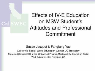 Effects of IV-E Education on MSW Student s Attitudes and Professional Commitment