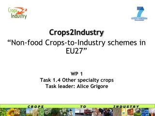 WP 1 Task 1.4 Other specialty crops Task leader: Alice Grigore