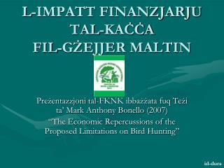L-IMPATT FINANZJARJU TAL-KACCA  FIL-GZEJJER MALTIN