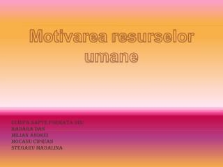Echipa sapte formata din: Badara dan Milian andrei Mocanu ciprian Stegaru madalina