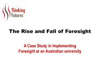 The Rise and Fall of Foresight