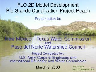 FLO-2D Model Development  Rio Grande Canalization Project Reach