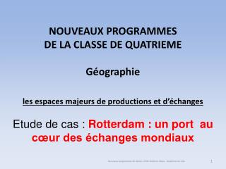 NOUVEAUX PROGRAMMES  DE LA CLASSE DE QUATRIEME  G ographie    les espaces majeurs de productions et d  changes  Etude de
