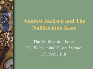 Andrew Jackson and The Nullification Issue