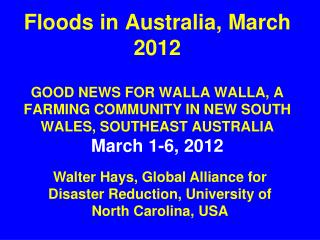 Floods in Australia, March 2012  GOOD NEWS FOR WALLA WALLA, A FARMING COMMUNITY IN NEW SOUTH WALES, SOUTHEAST AUSTRALIA