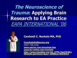 The Neuroscience of Trauma: Applying Brain Research to EA Practice EAPA INTERNATIONAL  06