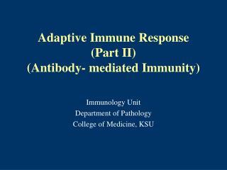 Adaptive Immune Response  Part II Antibody- mediated Immunity
