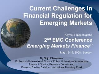 Current Challenges in  Financial Regulation for Emerging Markets          Keynote speech at the       2nd EMG Conference