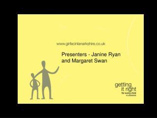 Presenters - Janine Ryan and Margaret Swan