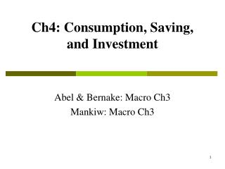 Ch4: Consumption, Saving, and Investment