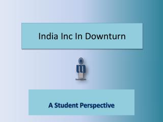 India Inc In Downturn