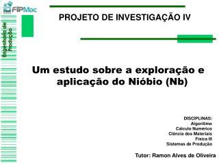 PROJETO DE INVESTIGA  O IV